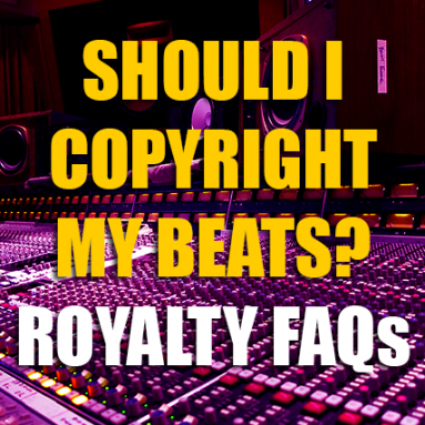 SHOULD I COPYRIGHT MY BEATS